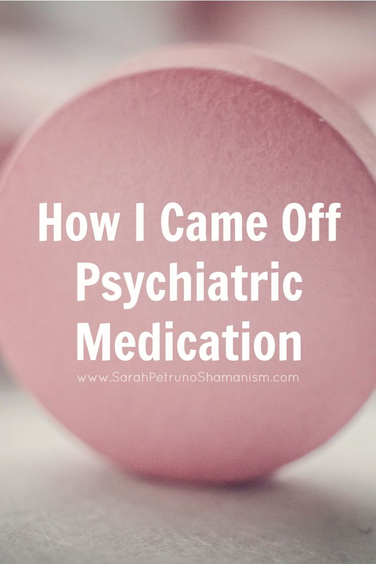 My journey on to psychiatric medication, and the 8 year path I took to get myself off of them.