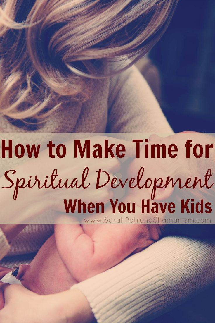 5 ways to make time for meditation and spiritual practice when you have kids