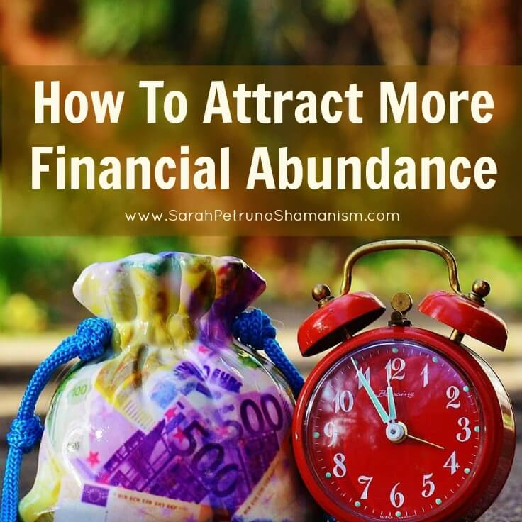 The first steps you need to take to attract financial abundance into your life.
