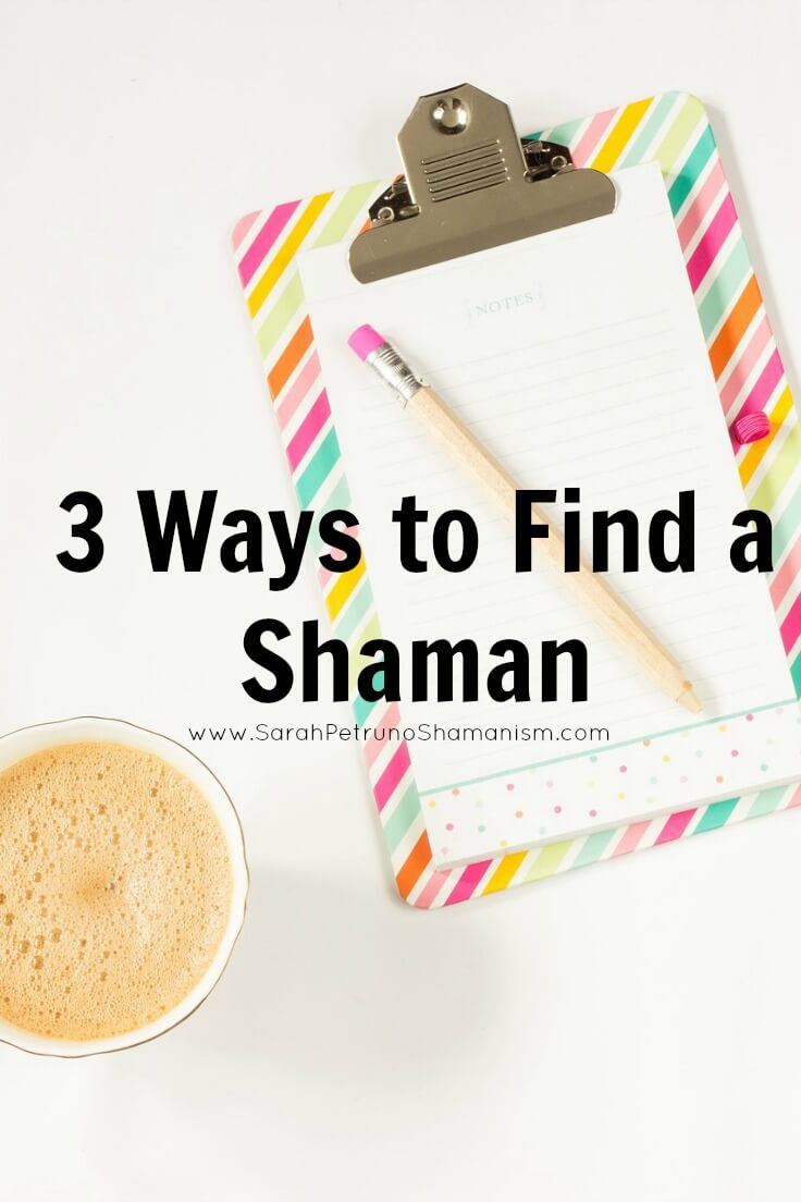 3 places to look when you need to find a shamanic practitioner near you.