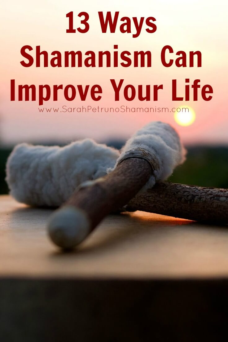 Benefits of shamanism - you don't have to become a shamanism to access them.