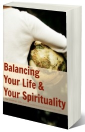 Balancing Your Life & Your Spirituality eBook - tools for developing a  spiritual practice and life, while also maintaining balance in your current life.