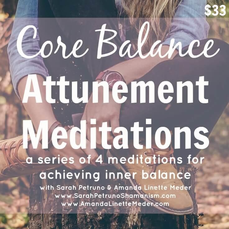 Core Balance Attunement Meditations