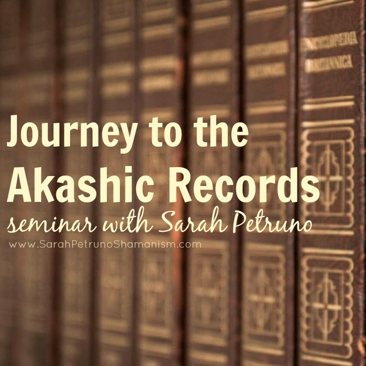 Journey to the Akashic Records Seminar with Sarah Petruno, Shamana