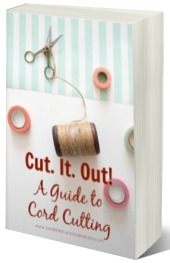 Cut. It. Out! A Guide to Cord Cutting eBook