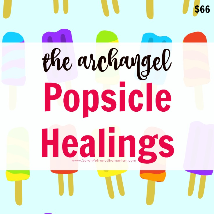 The Archangel Popsicle Healings