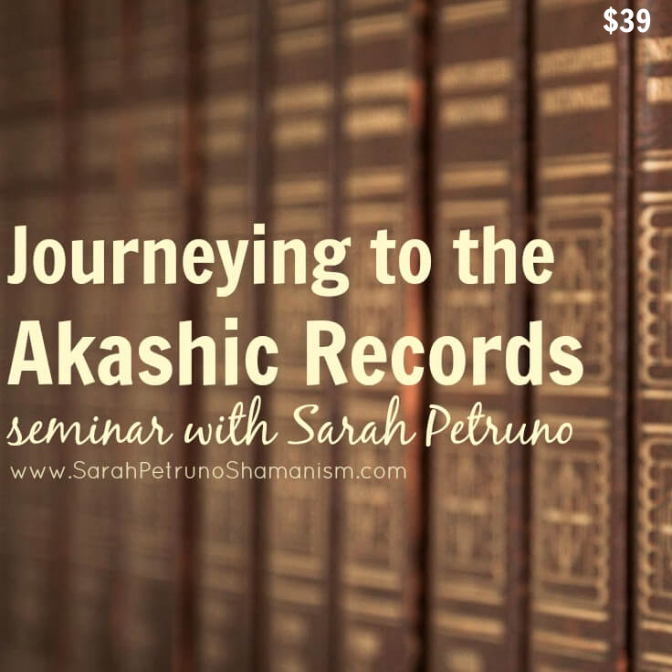 Journey to the Akashic Records Seminar with Sarah Petruno, Shamana