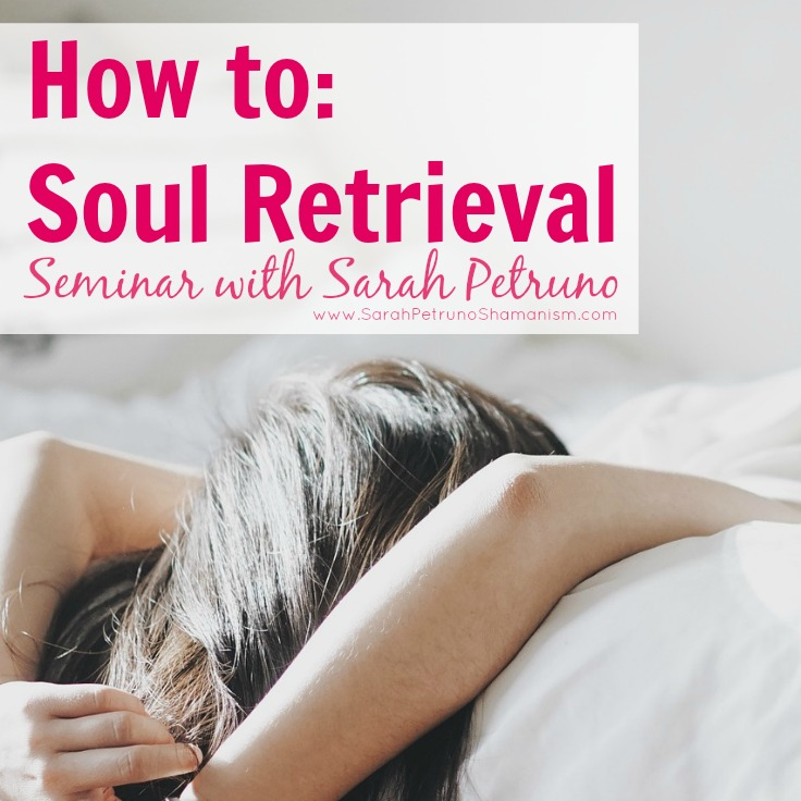 How to: Soul Retrieval Seminar