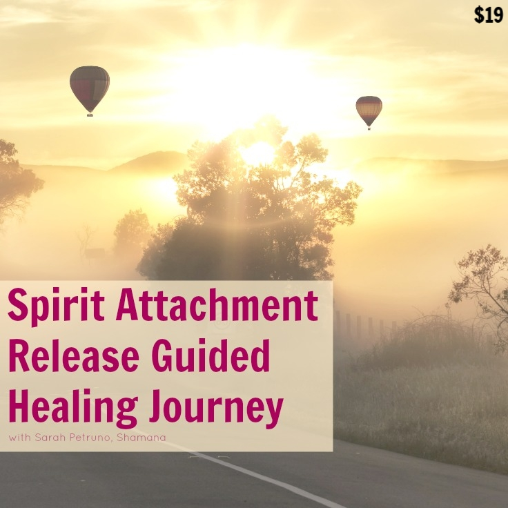Spirit Attachment Release Guided Healing Journey