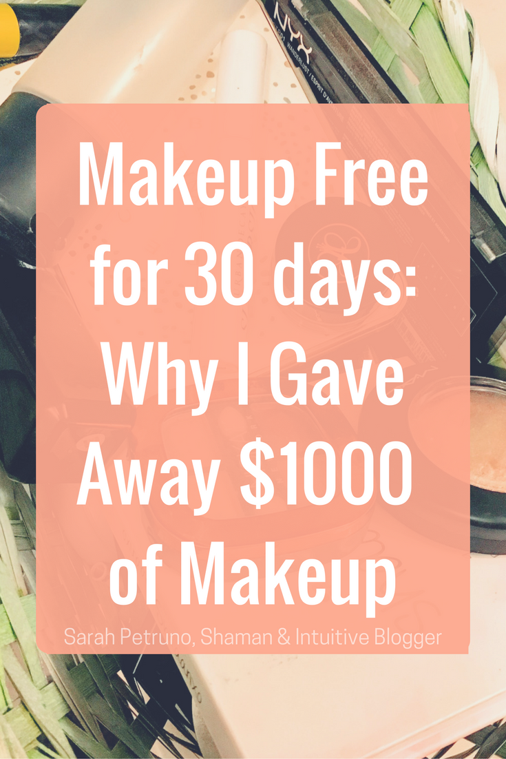Why I went makeup free for 30 days and gave away all of my makeup