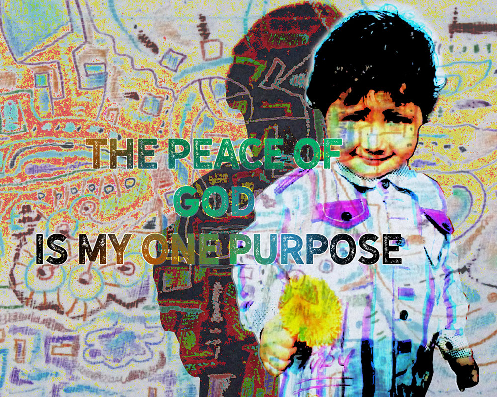 """""""The Peace of God is My One Purpose"""""""