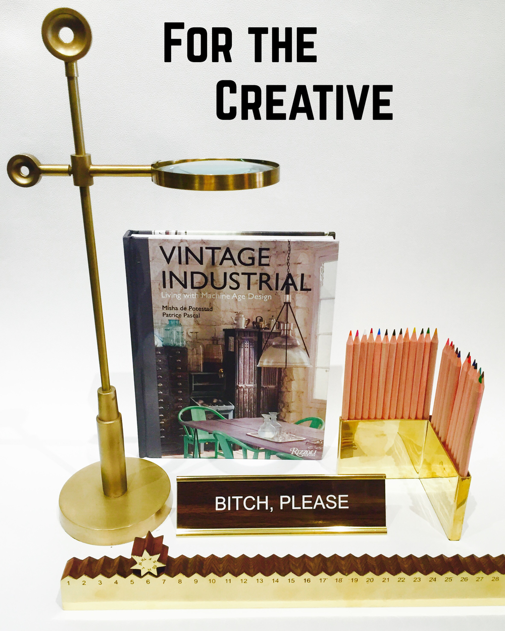 This gift is great for your friend with the more colorful vocabulary.....BITCH, PLEASE! office sign, brass ruler/desk calendar, standing magnifier, brass colored pencil holder, Vintage Industrial coffee table book.