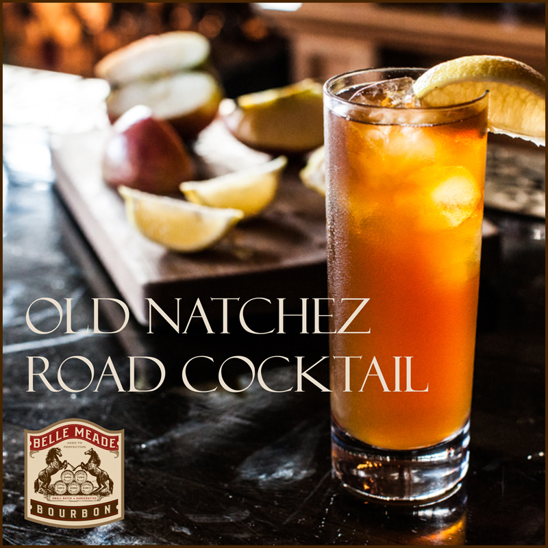 Great recipe for the Old Natchez Road Cocktail with Belle Meade Bourbon