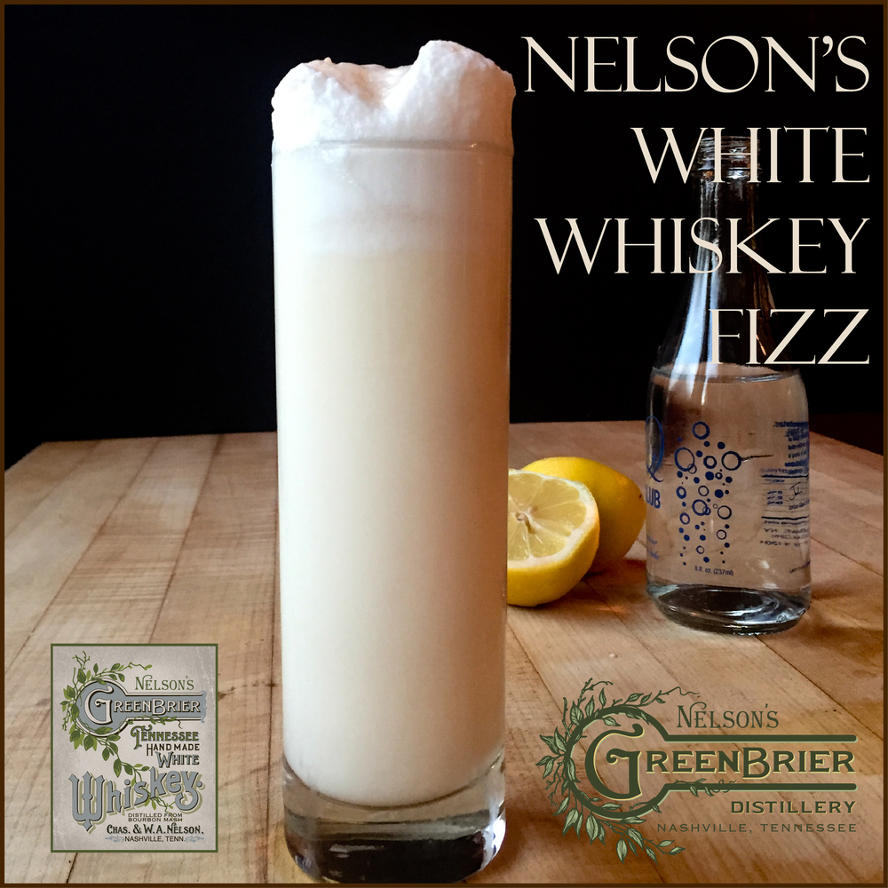 Nelson's Green Brier Distillery's White Whiskey Fizz Recipe