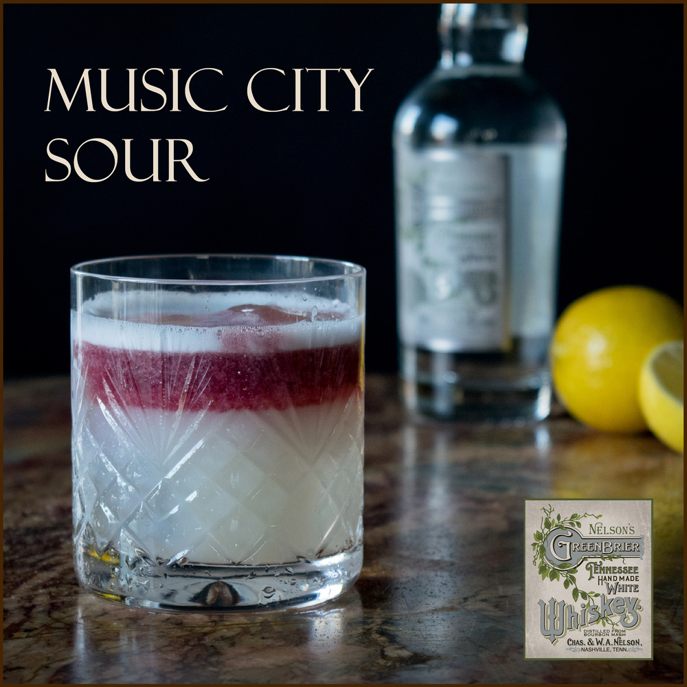 The Music City Sour: the ultimate Nashville Whiskey Sour from Nelson's Green Brier Distillery
