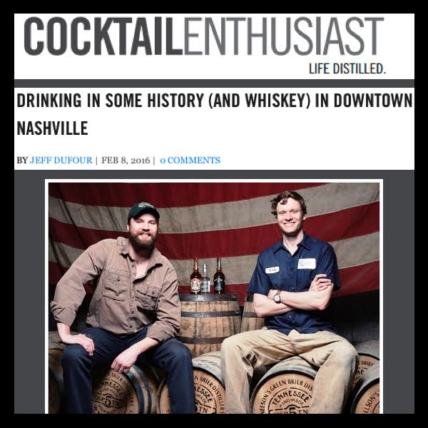 Cocktail Enthusiast Interviews Charlie and Andy Nelson of Green Brier Distillery/Nashville, TN
