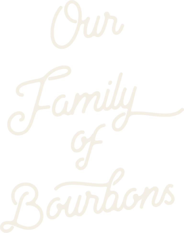OUR FAMILY OF BOURBONS.png