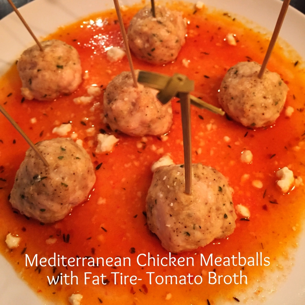 Mediterranean Chicken Meatballs with Fat Tire-Tomato Broth