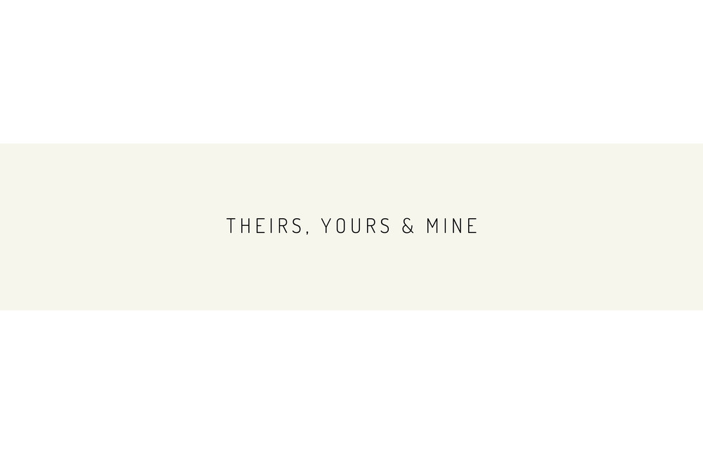 Theirs, Yours & Mine Kara Theresa