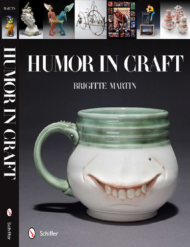 Humor In Craft by Brigitte Martin, Book published April 2012