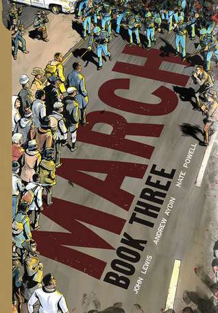 March Book Three by John Lewis, Andrew Aydin, Nate Powell (Top Shelf Production) - Winner of the 2017 Sibert Award.
