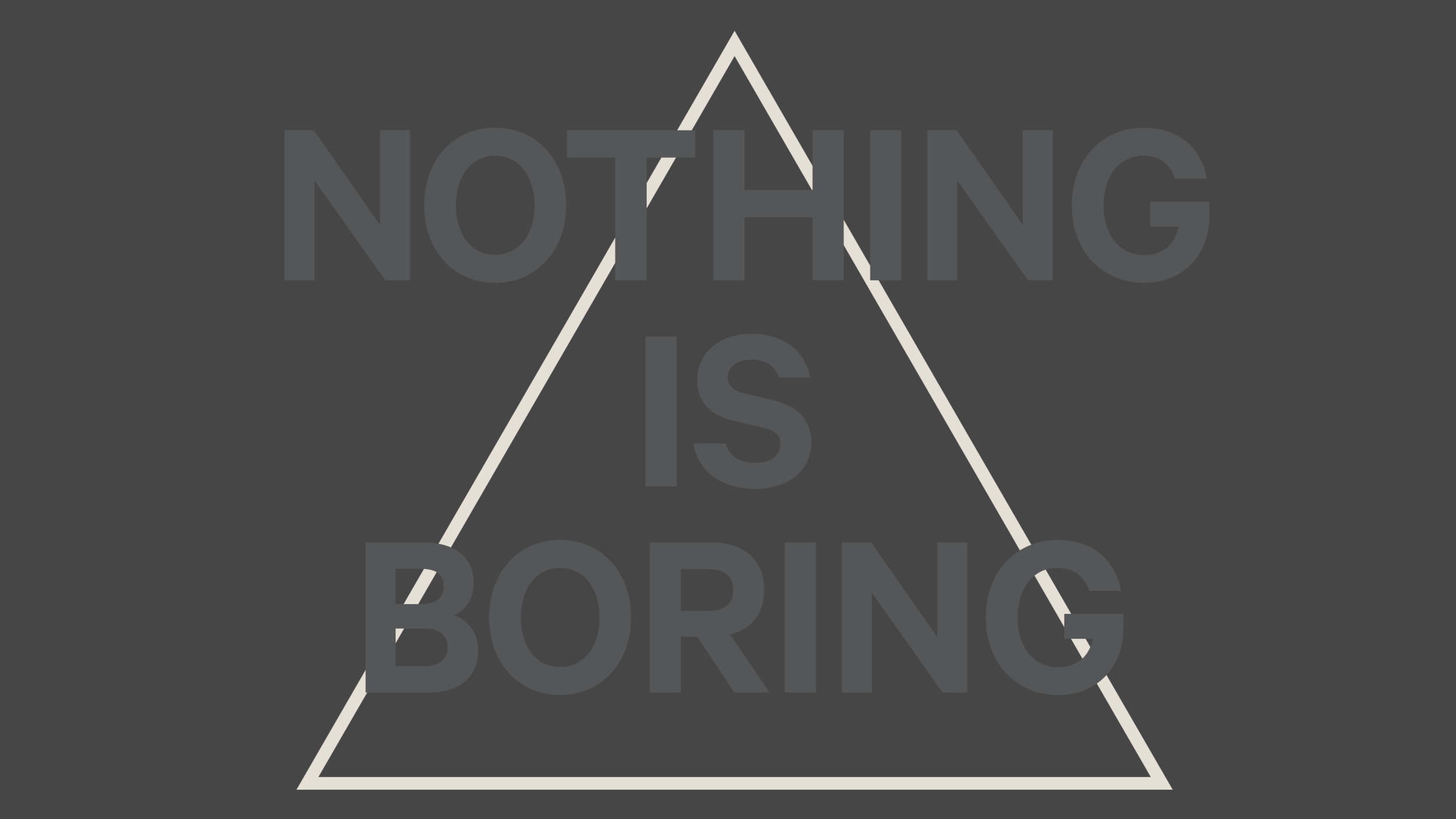 901bf01f343 NOTHING IS BORING
