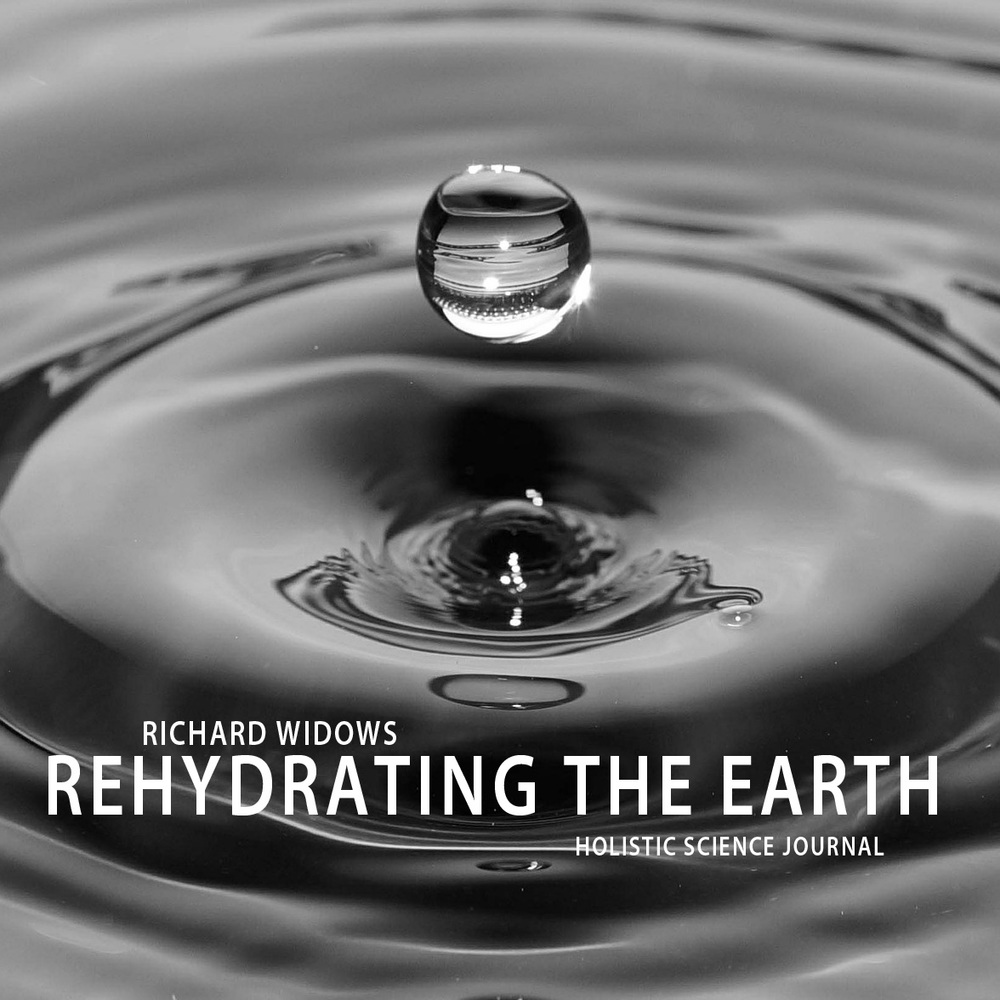 REHYDRATING THE EARTH By Richard Widows A call for holistic, big picture thinking in the way we manage our land, questioning our assumptions and where we draw boundaries. Click the image to download the PDF
