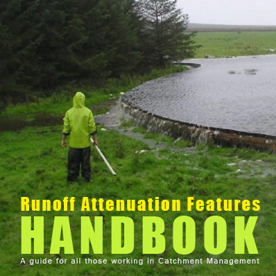 RUN OFF ATTENUATION FEATURES HANDBOOK Newcastle University / Environment Agency A concise guide for all those working in Catchment Management. Click the image to download the PDF
