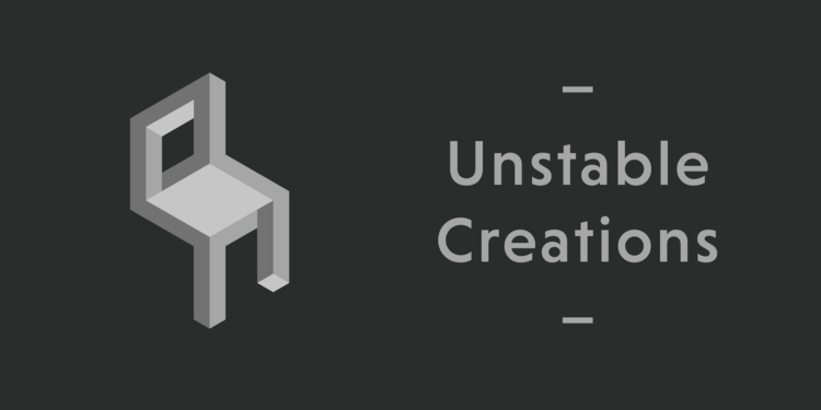 Unstable Creations