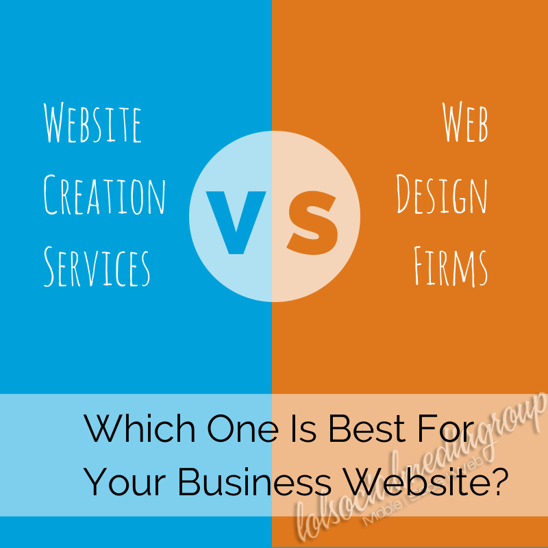 Website Creation Services vs Web Design Firms: Which One Is Best For Your Business?