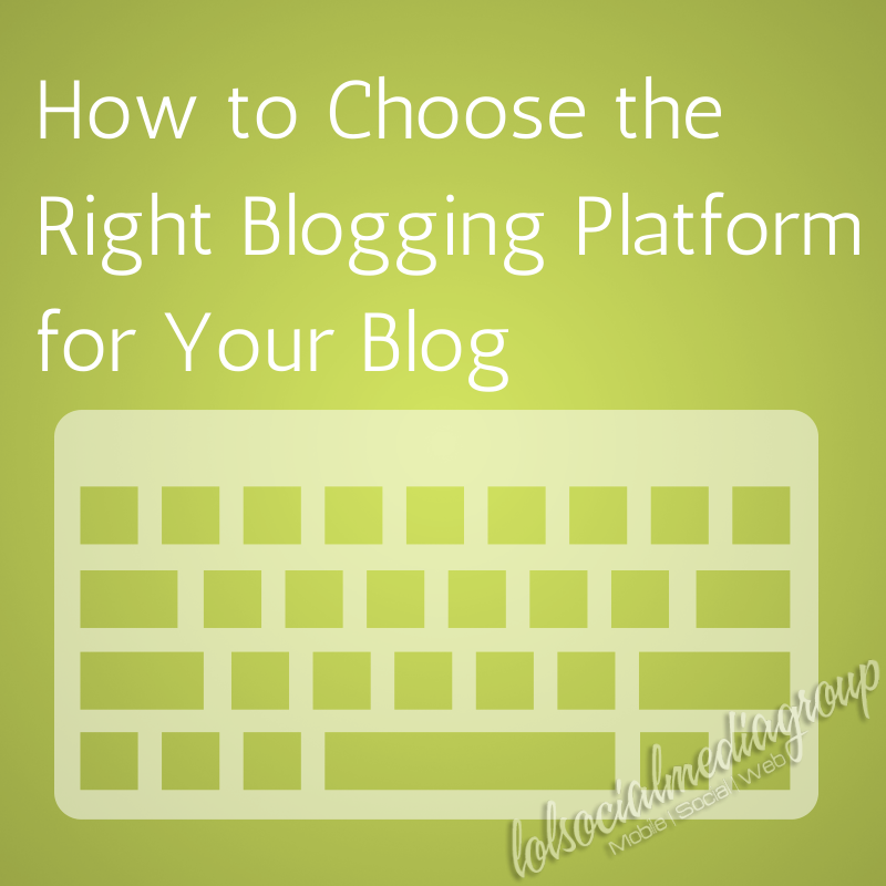 How to Choose the Right Blogging Platform