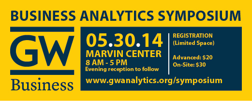 GWU Business Analytics Symposium, 5/30/14, Marvin Center