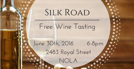 Come join us at Silk Road Nola for our Thursday evening free wine tasting.  Mingle with old friends, meet new friends while sampling new wines.  Thursday, June 30th, 2016 from 6 to 8 pm.