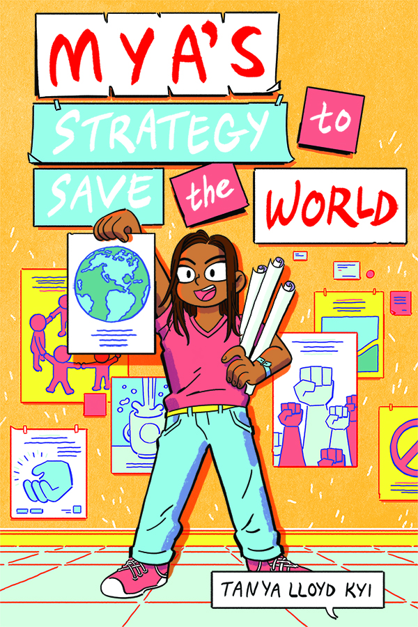 Book cover for  Mya's Strategy to Save the World,  by Tanya Lloyd Kyi and published by Penguin Random House.