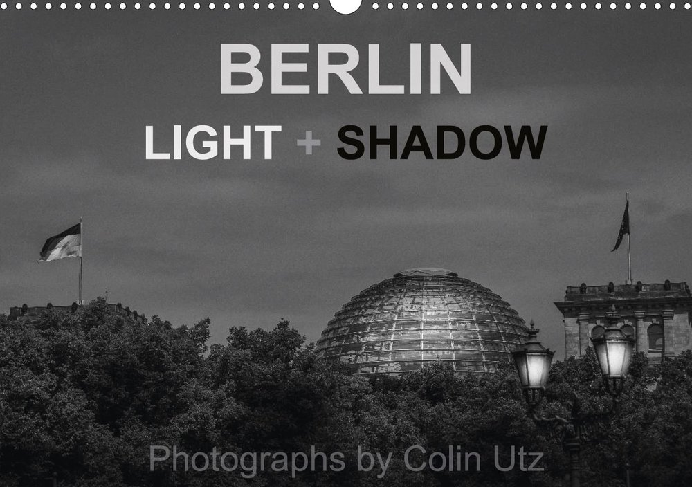 Calendar 2017 - Berlin Light + Shadow