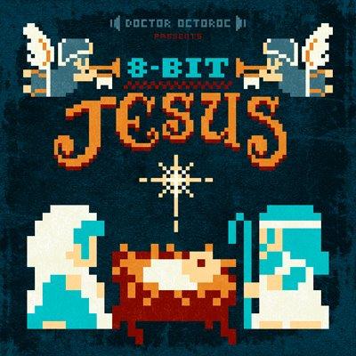 Doctor Octoroc - 8-Bit Jesus