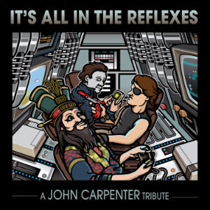 It's All In The Reflexes - A John Carpenter Tribute cover