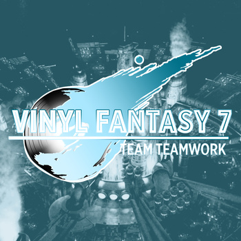 Team Teamwork - Vinyl Fantasy 7