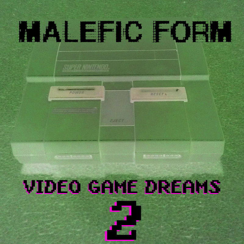 Malefic Form - Video Game Dreams 2