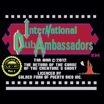 International Dub Ambassadors - The Return Of The Curse Of The Creature's Ghost (bootleg)