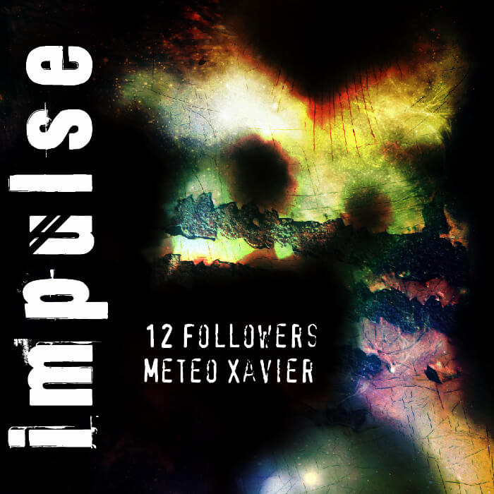 Meteo Xavier & 12 Followers - Impulse Original Soundtrack