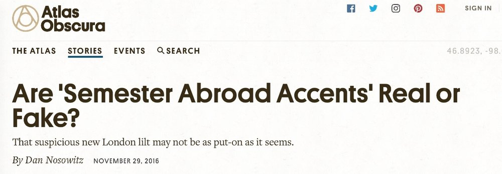 http://www.atlasobscura.com/articles/are-semester-abroad-accents-real-or-fake