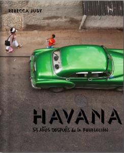 Havana: 53 Años Después de la Revolución