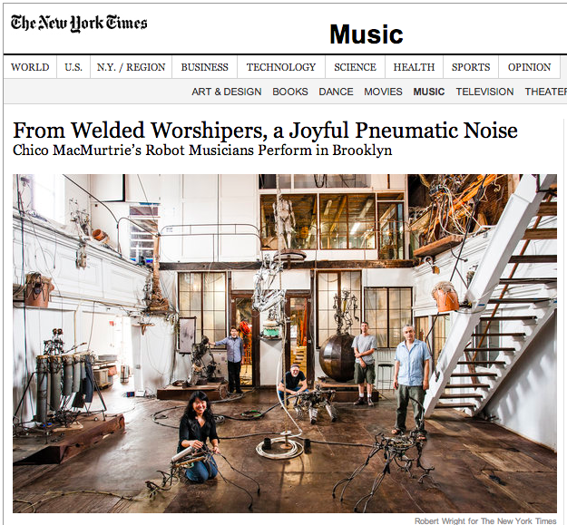 Chico and the Robotic Church in the New York Times!  Article: http://www.nytimes.com/2013/09/13/arts/music/chico-macmurtries-robot-musicians-perform-in-brooklyn.html?_r=0