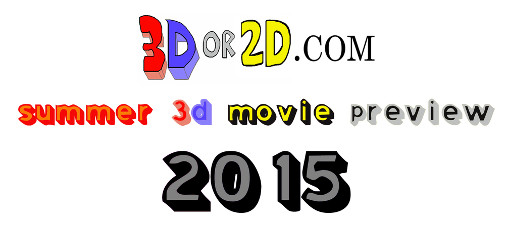 2015 Summer 3D Movie Preview