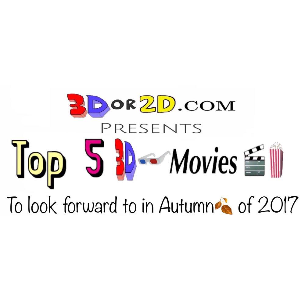 top-5-3d-movies-autumn-2017.jpg