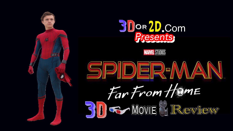 Spider-Man Far From Home 3D Movie Review — 3Dor2D com