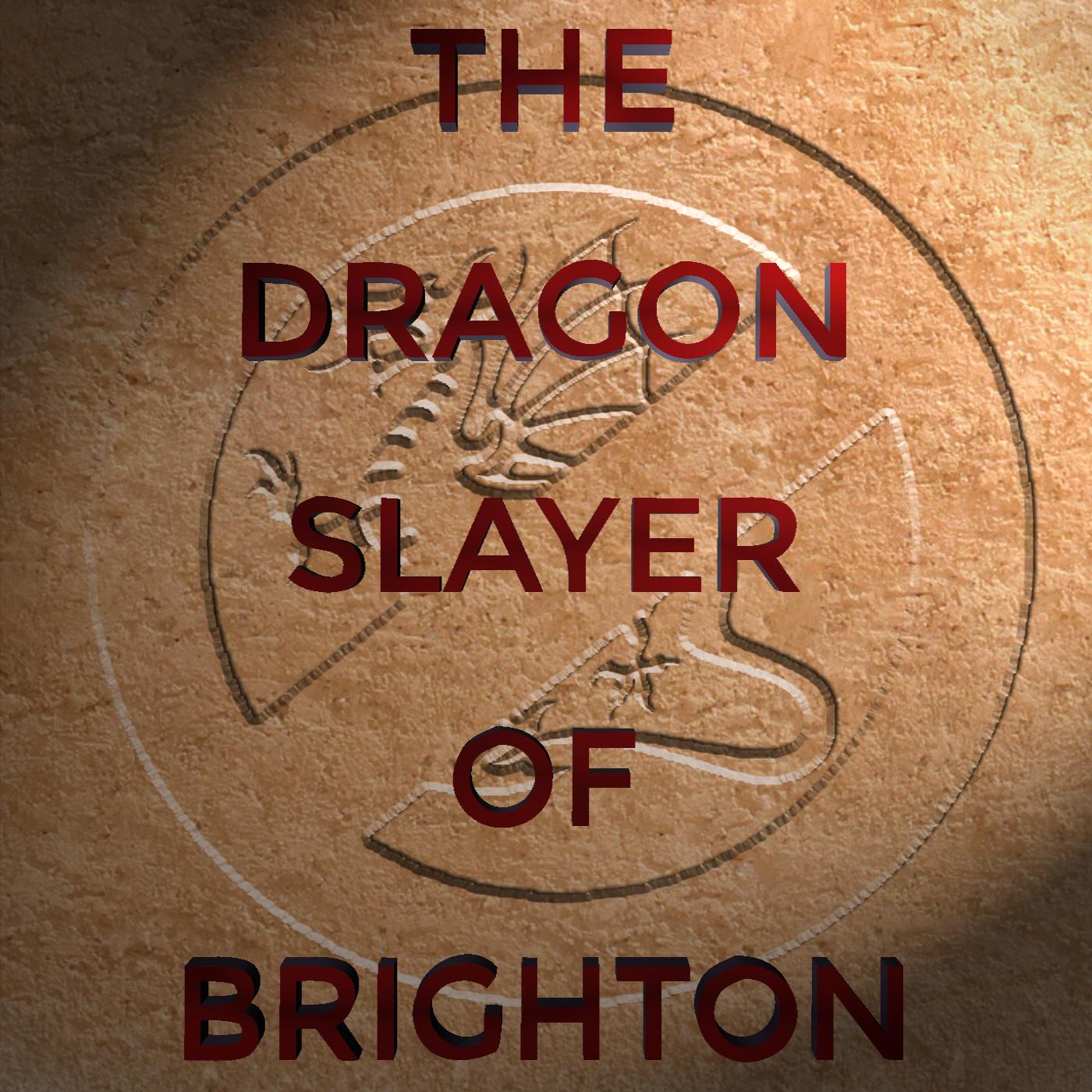 The Dragon Slayer of Brighton