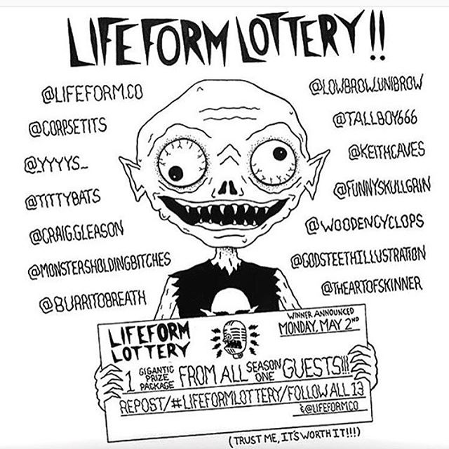 Repost from @lifeform.co !! Check it!: Alright folks, here it is. The Season 1 Lifeform Lottery!! One lucky person is going to win an unreal prize package from myself and all 13 Season 1 guests!! We're talking original art, pins, buttons, stickers, zines and so much more!! To be entered to win you must repost this picture, #lifeformlottery and follow me and all 13 Season 1 guests!! One entry per person and no giveaway accounts will be considered! The winner will be announced on the Season 2 premiere on Monday, May 2nd. Good luck everybody!! #lifeform #lifeformpodcast #lifeformlottery #giveaway