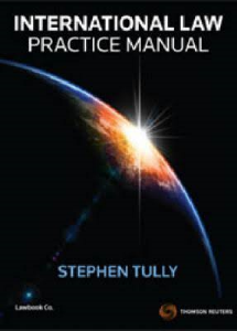 Dr Stephen Tully, International Law Practice Manual